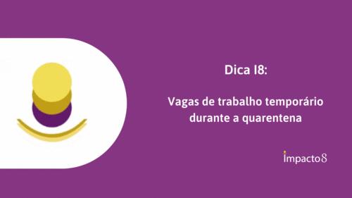 Dica I8: Vagas de trabalho temporário na quarentena