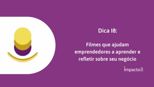 Dica I8: Filmes que ajudam empreendedores a aprender e refletir sobre seu negócio